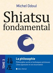 Dernières parutions sur Shiatsu, Shiatsu fondamental - Tome 3