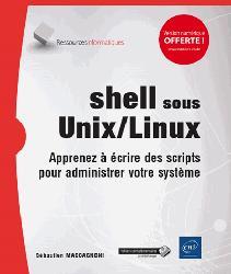 Dernières parutions sur Linux - Unix, Shell sous Unix/Linux