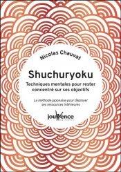 Dernières parutions sur Connaissance et affirmation de soi, Shuchuryoku : techniques mentales pour rester concentré sur ses objectifs
