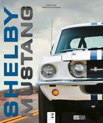 Dernières parutions sur Modèles - Marques, Shelby Mustang