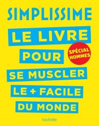 Dernières parutions dans Loisirs / Sports/ Passions, Simplissime - Se muscler, spécial hommes