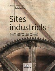 Dernières parutions sur Voyage en France, Sites industriels remarquables