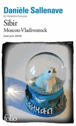 Dernières parutions dans Folio. Voyage, Sibir. Moscou-Vladivostok mai-juin 2010