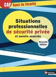 Dernières parutions sur Sécurité - Certifications - Accessibilité, Situations professionnelles de sécurité privée et savoirs associés CAP Agent de Sécurité