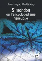 Dernières parutions dans Science, histoire et société, Simondon ou l'Encyclopédisme génétique