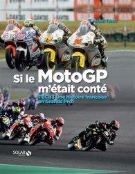 Dernières parutions sur Moto, Si le Moto GP m'était conté