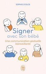 Dernières parutions dans J'ai lu Bien-être, Signer avec son bébé. Une communication gestuelle bienveillante