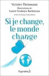 Dernières parutions sur Écologie - Environnement, Si je change, le monde change