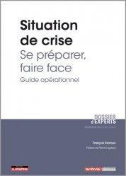 Dernières parutions sur Services publics, Situation de crise : se préparer, faire face. Guide opérationnel