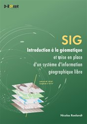 Dernières parutions sur Techniques de programmation, SIG - Introduction à la géomatique et mise en place d'un système d'information géographique libre