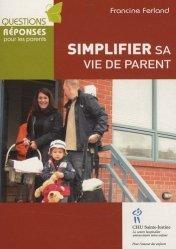 Dernières parutions dans Questions réponses parents, Simplifier sa vie de parent