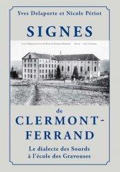Dernières parutions sur Auto apprentissage, Signes de Clermont-Ferrand, le dialecte des sourds à l'école des Gravouses