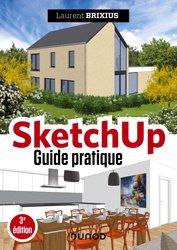 Dernières parutions sur 3D, SketchUp - Guide pratique