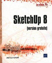 Dernières parutions dans Pixel Mémo, SketchUp 8 (version gratuite)