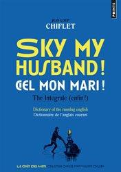 Dernières parutions dans Points Goût des Mots, Sky my husband ! / Ciel mon mari ! The integrale (enfin !)