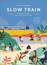 Dernières parutions sur Transport ferroviaire, Slow Train