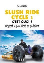 Dernières parutions sur Cyclisme et VTT, Slush ride cycle : c'est quoi ?