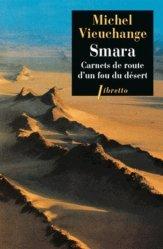 Dernières parutions dans Libretto, Smara. Carnets de route d'un fou du désert