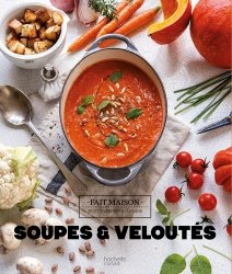 Dernières parutions dans Fait maison, Soupes & veloutés