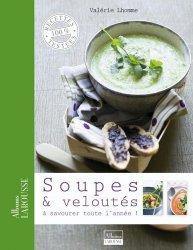 Dernières parutions dans Albums Larousse, Soupes & veloutés. A savourer toute l'année !