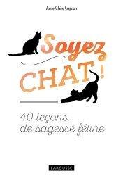 Dernières parutions sur Comportement et soins du chat, Soyez chat !