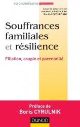 Dernières parutions sur Résilience, Souffrances familiales et résilience