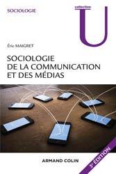 Dernières parutions dans U, Sociologie de la communication et des médias. 3e édition