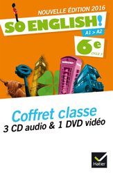 Dernières parutions dans So English!, So English! 6e (2016) : Coffret Classe 3 CD Audio et 1 DVD Video