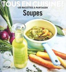 Dernières parutions sur Potages et soupes, Soupes. 120 recettes à partager