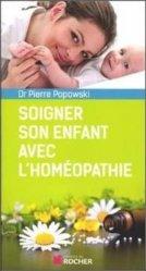 Souvent acheté avec Secours en milieu périlleux, le Soigner son enfant avec l'homéopathie