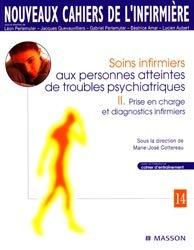 Souvent acheté avec Soins infirmiers en psychiatrie, le Soins infirmiers aux personnes atteintes de troubles psychiatriques 2 Prise en charge et diagnostics infirmiers