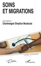 Souvent acheté avec Clairs-obscurs en milieu hospitalier, le Soins et migrations