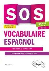 Dernières parutions sur Vocabulaire, SOS vocabulaire espagnol 5e-4e-3e Cycle 4 A1-A2. Les mots et les phrases clés - Fiches thématiques, exercices corrigés