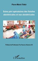 Dernières parutions sur Chirurgie gynécologique et obstétricale, Soins péri opératoires des fistules obstétricales et non obstétricales
