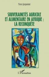 Dernières parutions sur Sciences de la Vie, Souverainetés agricole et alimentaire en Afrique : la reconquête