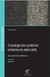 Dernières parutions dans Sciences sociales, Sociologie des systèmes alimentaires alternatifs