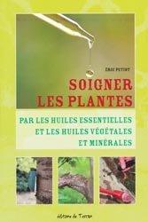 Souvent acheté avec Aménagement et maintenance des surfaces végétales, le Soigner les plantes par les huiles essentielles