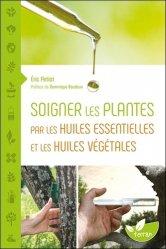 Souvent acheté avec Arbres fourragers, le Soigner les plantes par les huiles essentielles et les huiles végétales