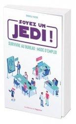 Dernières parutions sur Carrière,réussite, Soyez un Jedi. Survivre au bureau : mode d'emploi