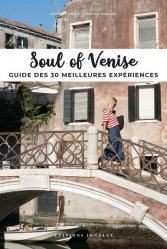 Dernières parutions sur Guides Venise, Soul of Venise. Guide des 30 meilleures expériences
