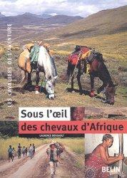 Dernières parutions dans Les cavaliers de l'aventure, Sous l'oeil des chevaux d'Afrique