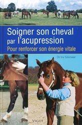 Souvent acheté avec Animaux: Guide juridique et pratique sur les lois et réglementations, le Soigner son cheval par l'acupression