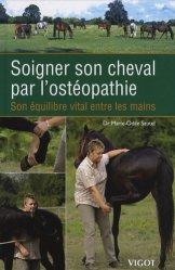 Souvent acheté avec Les chevaux m'ont dit, le Soigner son cheval par l'ostéopathie