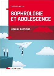 Dernières parutions dans Corps et Santé, Sophrologie et adolescence