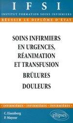 Dernières parutions dans Réussir le Diplôme d'État, Soins infirmiers en urgences, réanimation et transfusion. Brûlure, Douleurs.