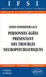 Dernières parutions dans Réussir le Diplôme d'État, Soins infirmiers aux personnes âgées présentant des troubles neuropsychiatriques