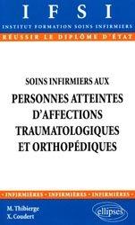 Dernières parutions sur Orthopédie - Rhumatologie - Traumatologie, Soins infirmiers aux personnes atteintes d'affections traumatologiques et orthopédiques