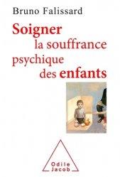 Dernières parutions dans Psychologie, Soigner la souffrance psychique des enfants