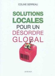 Dernières parutions dans Essais sciences, Solutions locales pour un désordre global