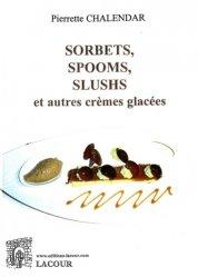 Dernières parutions sur Glaces et sorbets, Sorbets, spooms, slushs et autres crèmes glacées